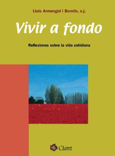 9788482976822: Vivir A Fondo (CLARET)