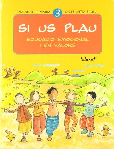 9788482977409: Si us plau 3. Educació emocional i en valors