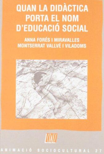 9788482978161: Quan la didactica porta el nom d'educacio social