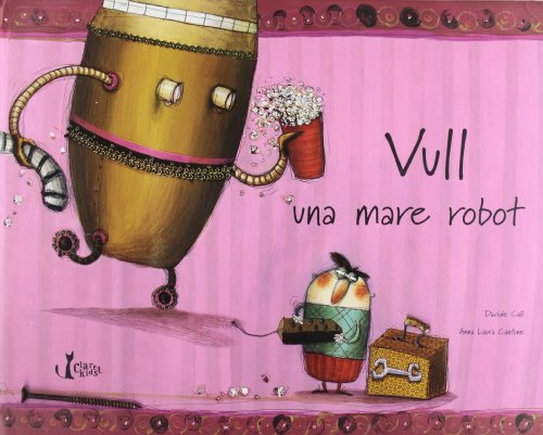 9788482979892: Vull, una madre robot