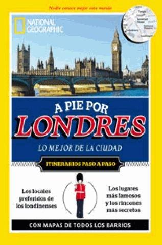 A PIE POR LONDRES. LO MEJOR DE LA **