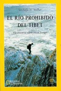 EL RIO PROHIBIDO DEL TIBET - . UNA DRAMÁTICA EXPEDICIÓN AL TSANGPO: WALKER , WICKLIFFE W.
