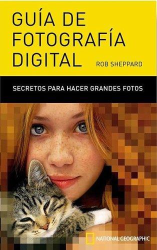 9788482983219: Guia de fotografia digital: 449 (OTROS NATGEO)