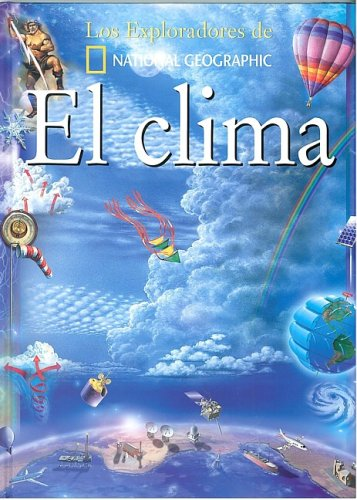 El Clima/Weather (Coleccion Exploradores) (Exploradores de National Geographic) (Spanish ...