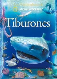 Tiburones (Sharks and Other Sea Creatures) (Exploradores de National Geographic) (Spanish Edition):...