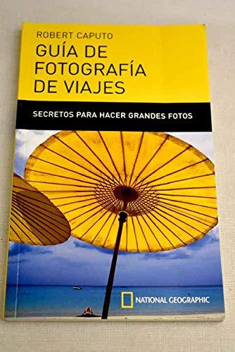 9788482983684: Guia De Fotografia De Viajes: Secretos Para Hacer Grandes Fotos