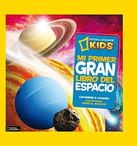 9788482985893: Mi primer gran libro del espacio (NG KIDS) - IberLibro - D.  Hughes, Catherine: 8482985892