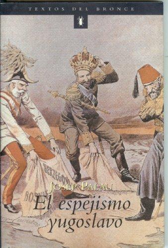 9788483002117: El Espejismo Yugoslavo (Textos Del Bronce)