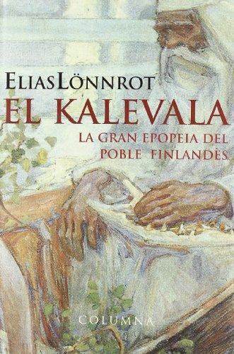 El Kalevala. La gran epopeia del poble: Lönnrot, Elias
