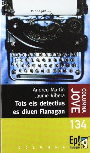 9788483004319: Tots els detectius es diuen Flanagan