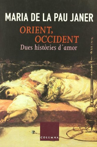 9788483004647: Orient, Occident Dues Histories D'Amor (Col·lecció classica)