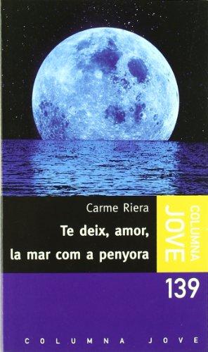 9788483004838: Te deix, amor, la mar com a penyora (Jove (catalan))