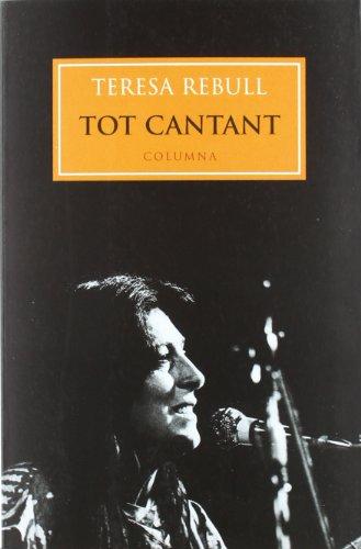 9788483007617: Tot cantant (Col·lecció moderna) (Catalan Edition)