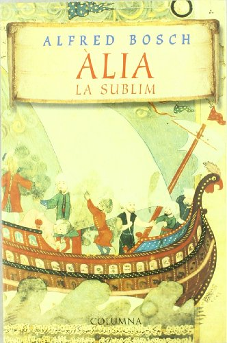 9788483009048: ALIA, LA SUBLIM
