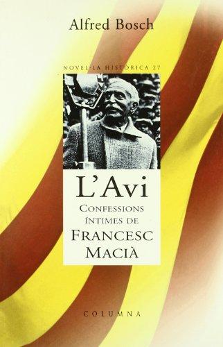 9788483009956: L'avi.: Francesc Macià una vida de llegenda (Clàssica)