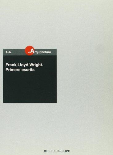 Frank Lloyd Wright. Primers escrits: Josep Quetglas Riusech