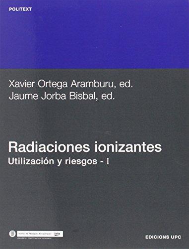 9788483010884: Radiaciones Ionizantes. Utilizacin y Riesgos I (Spanish Edition)
