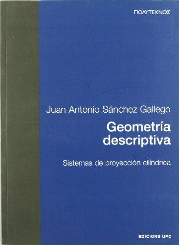 9788483012215: Geometra Descriptiva. Sistemas de Proyeccin Cildrica (Spanish Edition)