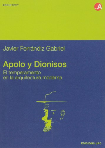 9788483012864: Apolo y Dionisos. El temperamento en la arquitectura moderna (Arquitext)