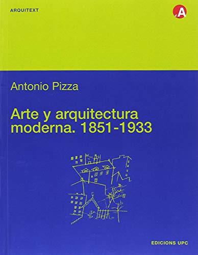 9788483012888: Arte y Arquitectura Moderna (1851-1933)