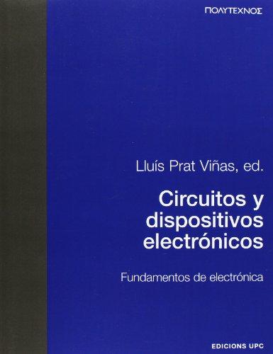 9788483012918: Circuitos y Dispositivos Electrnicos. Fundamentos de Electrnica (Spanish Edition)