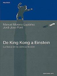 9788483013335: De King Kong a Einstein. La física en la ciencia ficción (Politext)