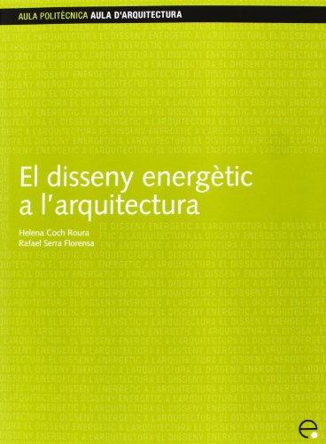 9788483013595: El Disseny Energtic A L'Arquitectura (Catalan Edition)