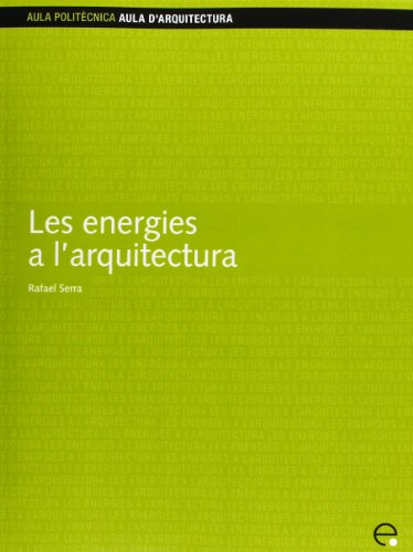 9788483014189: Les Energies A L'Arquitectura (Catalan Edition)