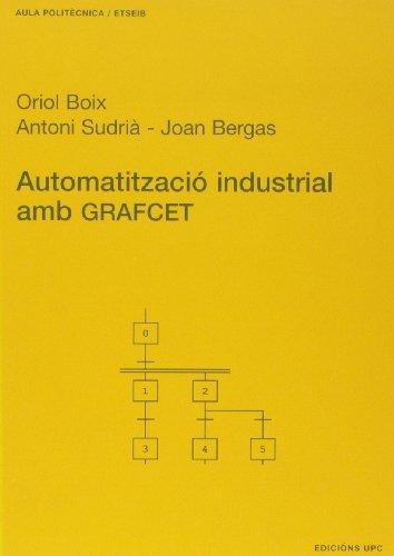 Automatitzacià industrial amb GRAFCET (Paperback): Joan Bergas JanÃ