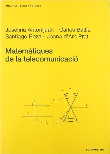 Matemàtiques de la telecomunicacià (Paperback): Josefina Antonijuan Rull,