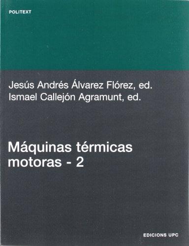 Máquinas térmicas motoras (volum II) (Spanish Edition): Álvarez Flórez, Jesús