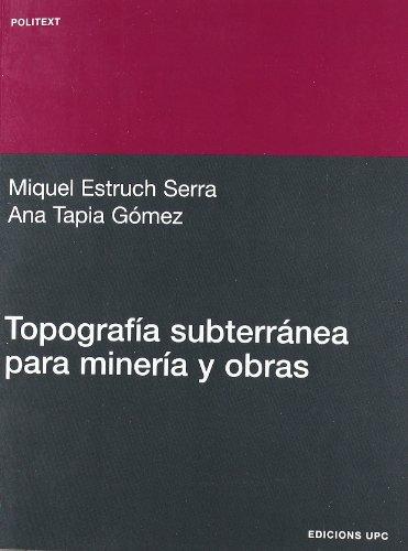 9788483016725: Topografía subterránea para minería y obras (Politext)