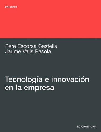 Tecnologia E Innovacion En La Empresa: Pere Escorsa Castells