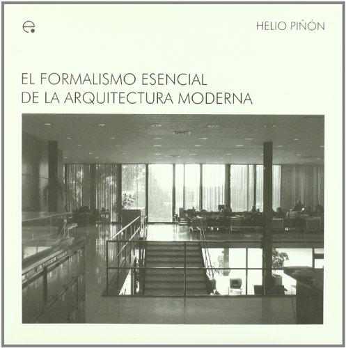 9788483017753: El formalismo esencial de la arquitectura moderna