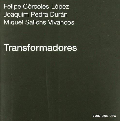 Transformadores (Paperback): Felipe Córcoles López, Joaquín Pedra Durán, Miquel Salichs Vivancos