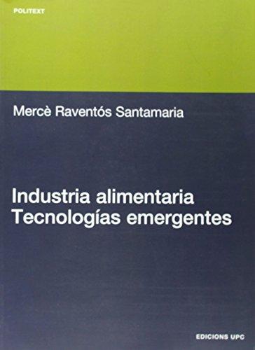 9788483017906: Industria alimentaria: Tecnologías emergentes (Politext)