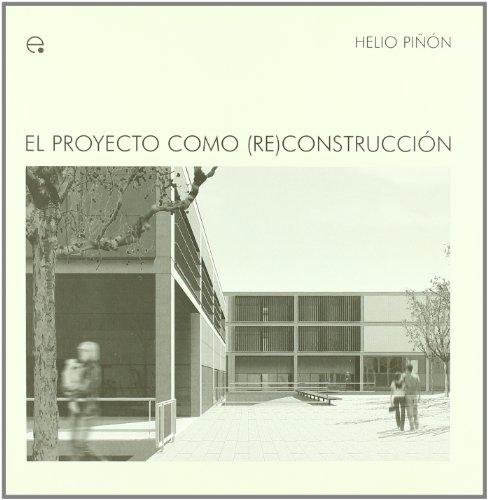 9788483018071: El proyecto como (re)construcción (M.A.M - Ideas Materials d'Arquitectura Moderna)