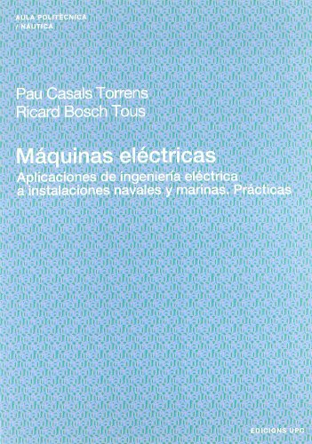Máquinas eléctricas. Aplicaciones de ingeniería eléctrica a: Casals Torrens, Pau