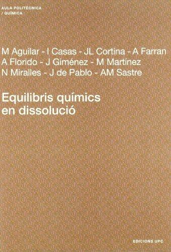 9788483018149: Equilibris químics en dissolució: 98 (Aula Politècnica)
