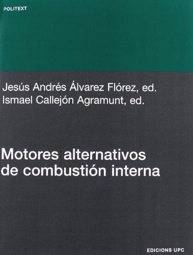 Motores alternativos de combustión interna (Spanish Edition): Alvarez Flórez, Jesús;