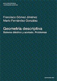 9788483018866: Geometria descriptiva. Sistema diédrico y acotado. Problemas (Aula Politècnica)