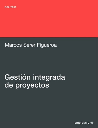9788483018873: Gestión integrada de proyectos (Politext)