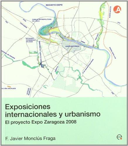 9788483018934: Exposiciones internacionales y urbanismo. El proyecto Expo Zaragoza 2008 (Col.lecció d'Arquitectura)