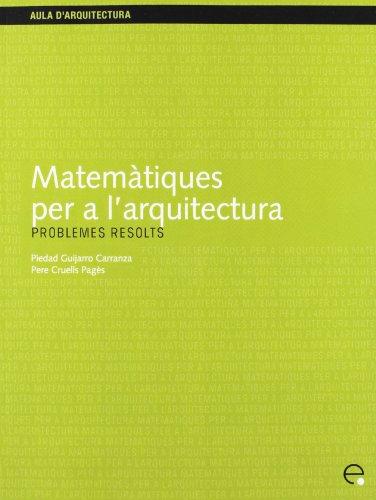 9788483019153: Matemàtiques per a l'arquitectura. Problemes resolts (Aula d'Arquitectura)