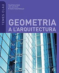 Geometria a l arquitectura (Temes Clau) - Jacas Moral, Joan/ Alsina Catala, Claudi