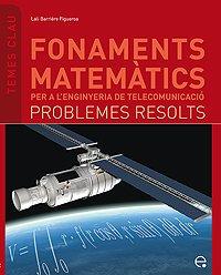 9788483019283: Fonaments matemàtics per a l'enginyeria de telecomunicació. Problemes resolts (Temes Clau)