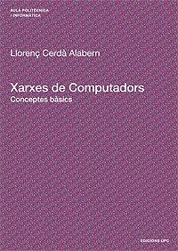 9788483019344: Xarxes de Computadors: Conceptes bàsics (Aula Politècnica)