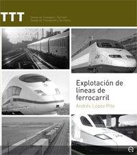 9788483019566: Explotación de lineas de ferrocarril: 15 (TTT Temes de transport i territori)
