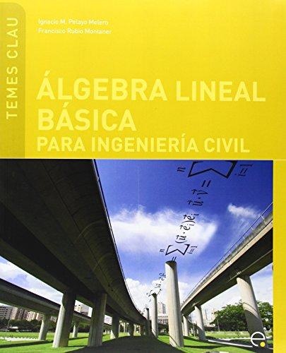 Lgebra Lineal Basica Para Ingenieria Civil: Francisco Rubio Montaner