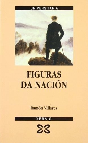 9788483020661: Figuras da nación (Obras De Referencia - Xerais Universitaria - Historia E Xeografía)